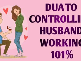Dua To Control Husband Mind and Keep Husband In Control