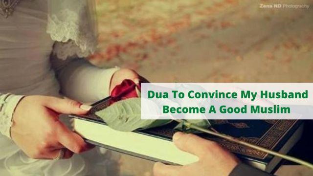 Dua To Convince My Husband Become A good Muslim